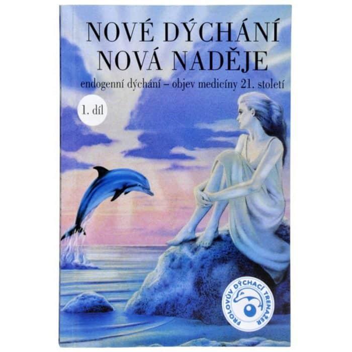 """Kniha """"Nové dýchání – nová nadejě"""", 1. časť"""